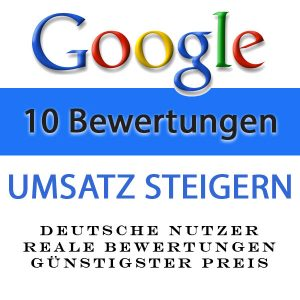 Google Bewertungen kaufen - mit Rezension 10X 1 bis 5 Sterne